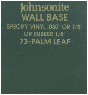 JOHNSONITE WALL BASE COLOR: PALM LEAF