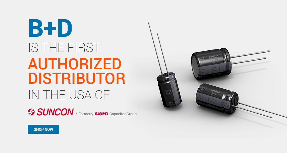 B+D is the first authorized distributor in the USA of SUNCON (known as Sanyo)