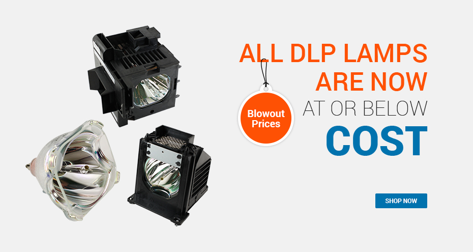All DLP Lamps are now at or below Cost