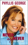 Never Say Never – Yes You Can! by Phyllis George
