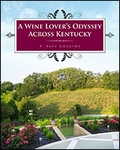 A Wine Lover's Odyssey Across Kentucky
