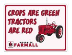 "FARMALL SIGN - ""Crops Are Green Tractors Are Red"""