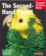 Barron's Second Hand-Parrot - A Complete Pet Owner's Manual
