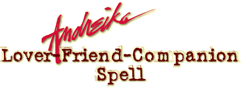Andreika's Lover-Friend-Companion Spell