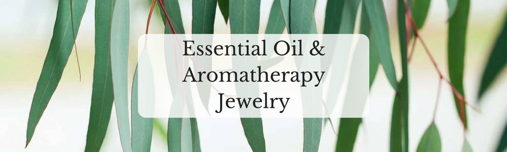 Essential Oil & Aromatherapy Jewelry - Necklaces & Bracelets>