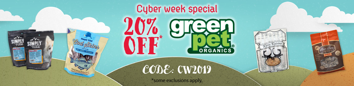 Cyber Week Special 20% off* Green Pet Organics Code:CW2019 *some exclusions apply. Hills with Green Pet Organics products on them.