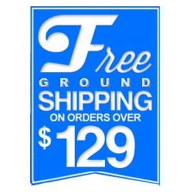 FREE Ground Shipping On Orders Over $129!
