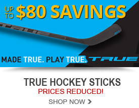 True Hockey Sticks Prices Reduced! Save up to $80
