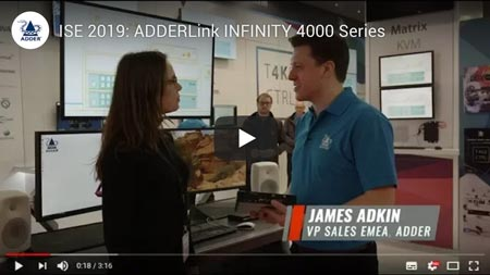 Video Thumbnail - ISE: ADDERLink INFINITY 4000 range