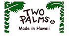 Two Palms Made in Hawaii
