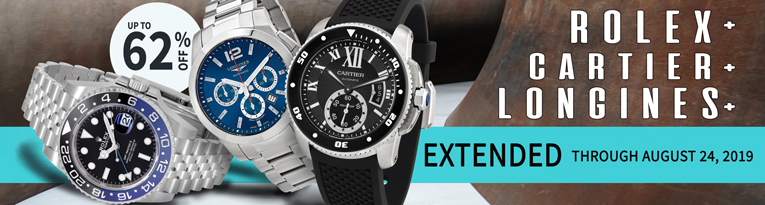 Flash Sale: Rolex, Cartier & Longines Watches - Extended through August 24, 2019