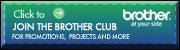 Click here to learn about the Brother Club. Promotions, projects, and more.
