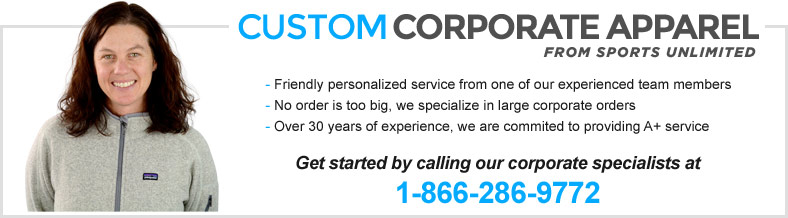 Custom Corporate Apparel - Call our corporate specialists at 1-866-286-9772!