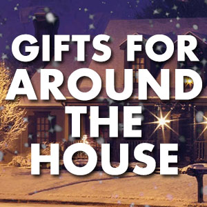 Gift Guide Around the House