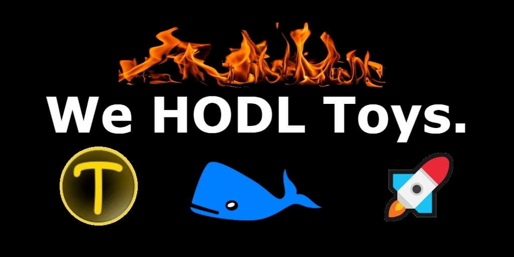 Toyken Cryptocurrency, HODL, Whales, Toys & Boys (Badass Ones)