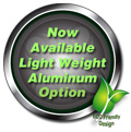 Now available in Eco-friendly light weight aluminum
