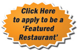 Click Here to apply to be a Featured Restaurant on our site