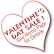 Valentines Sale, Feb 7th thru 17th 2019