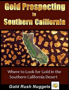 Gold prospecting in southern california ebook desert gold mining get these 3 ebooks together for one great price fandeluxe Gallery