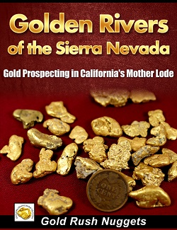 Gold Mining Sierra Nevada California