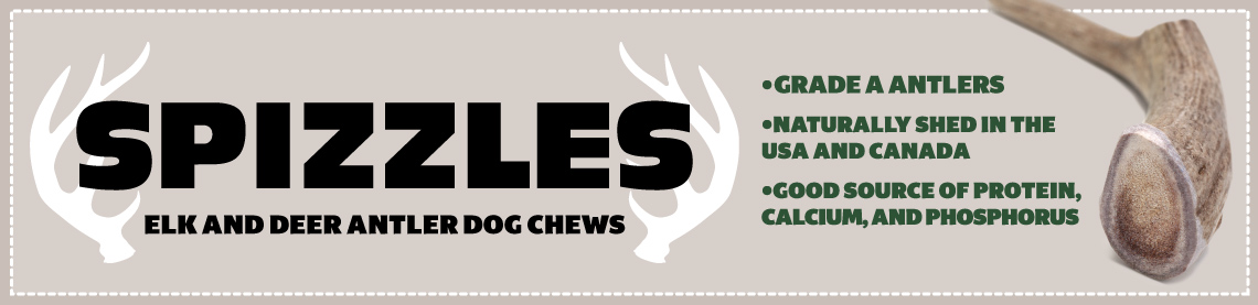 SPIZZLES elk and deer antler dog chews. Grade A antlers; naturally shed in the USA and Canada; Good source of protein, calcium, and phosphorus