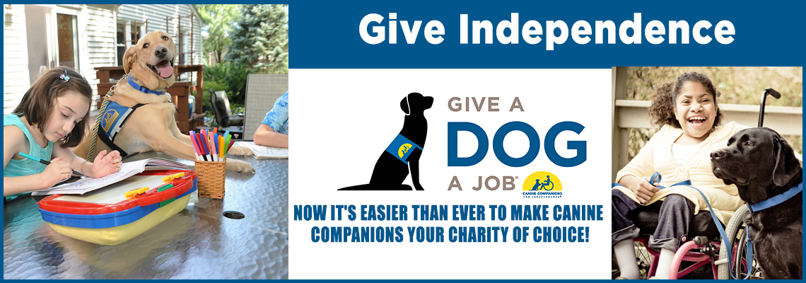 banner that reads, give independence. give a dog a job. now it's easier than ever to make canine companions your charity of choice.