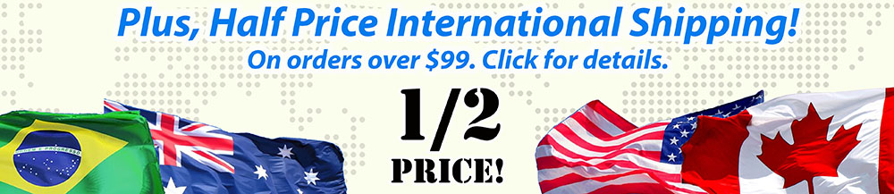 Half Price International Shipping!