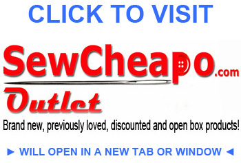Visit our Outlet Store SewCheapo.com