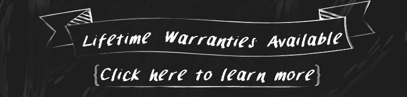 Lifetime warranties available - Learn more