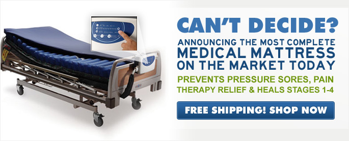 Can't Decide? Announcing the Most Complete Medical Mattress on the Market Today - Prevents Pressure Sores, Pain Therapy Relief, & Heals Stages 1-4 - Free Shipping, Shop Now