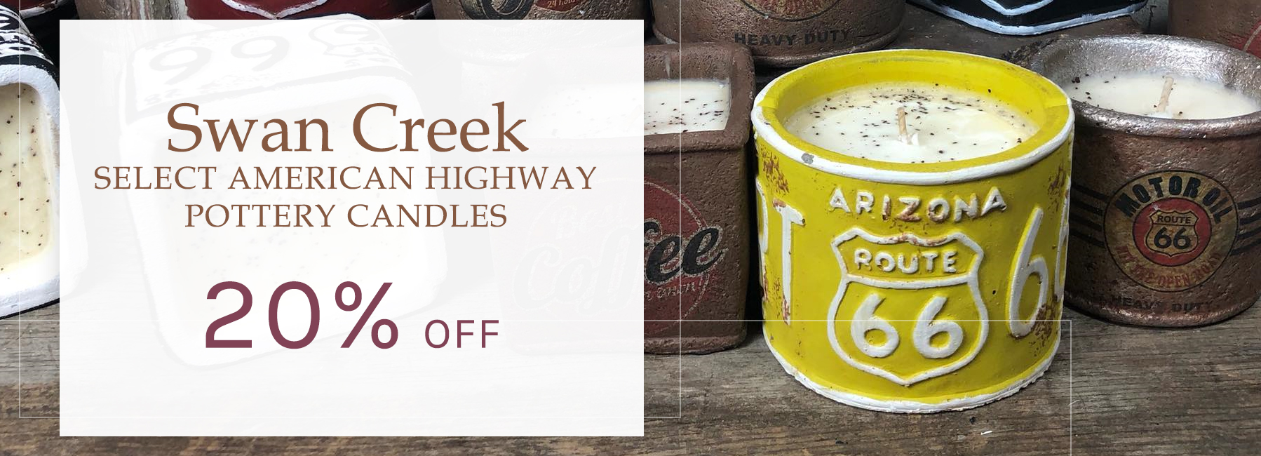Swan Creek - Select American Highway Pottery Candles - 20 Percent OFF