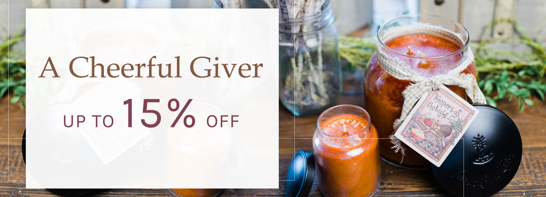 A Cheerful Giver - Up To 15 Percent OFF
