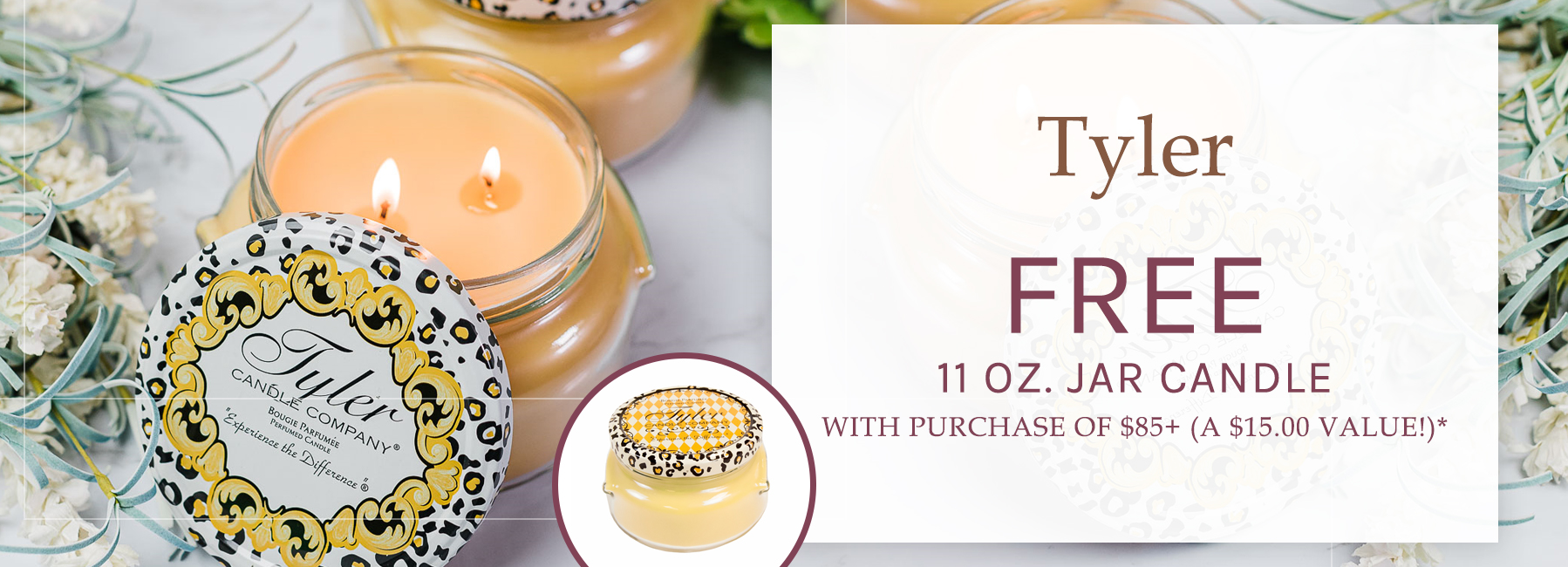 Tyler - FREE 11 Ounce Jar Candle with Purchase of $85+