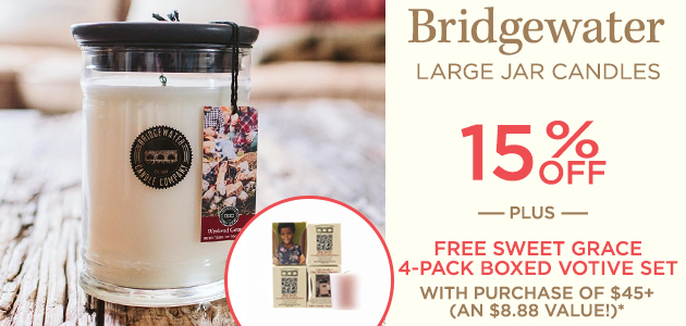 Bridgewater - Large Jar Candles - 15 Percent OFF - Plus FREE Sweet Grace 4-Pack Boxed Votive Set with Purchase of $45+ - An $8.88 Value*