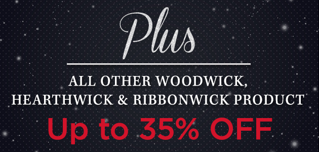 Plus All Other WoodWick, HearthWick & RibbonWick Product - Up to 35 Percent OFF