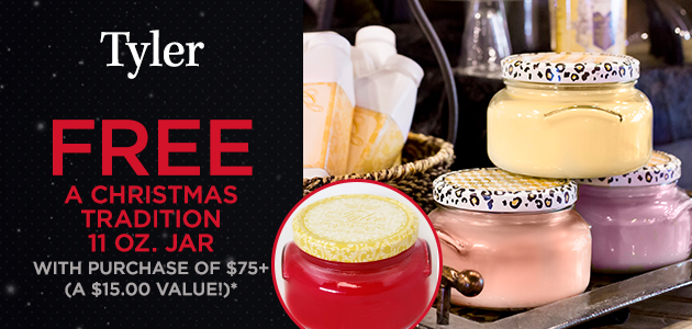 Tyler - FREE A Christmas Tradition 11 oz Jar with Purchase of $75+ - A $15 Value - Click for Details