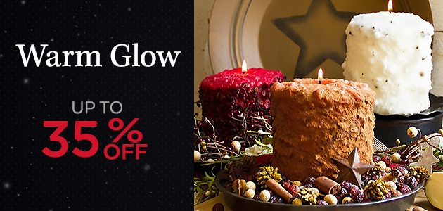 Warm Glow - Up to 35 Percent OFF