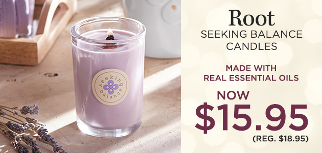 Root - Seeking Balance Candles - Made with Real Essential Oils - NOW $15.95 - Reg. $18.95