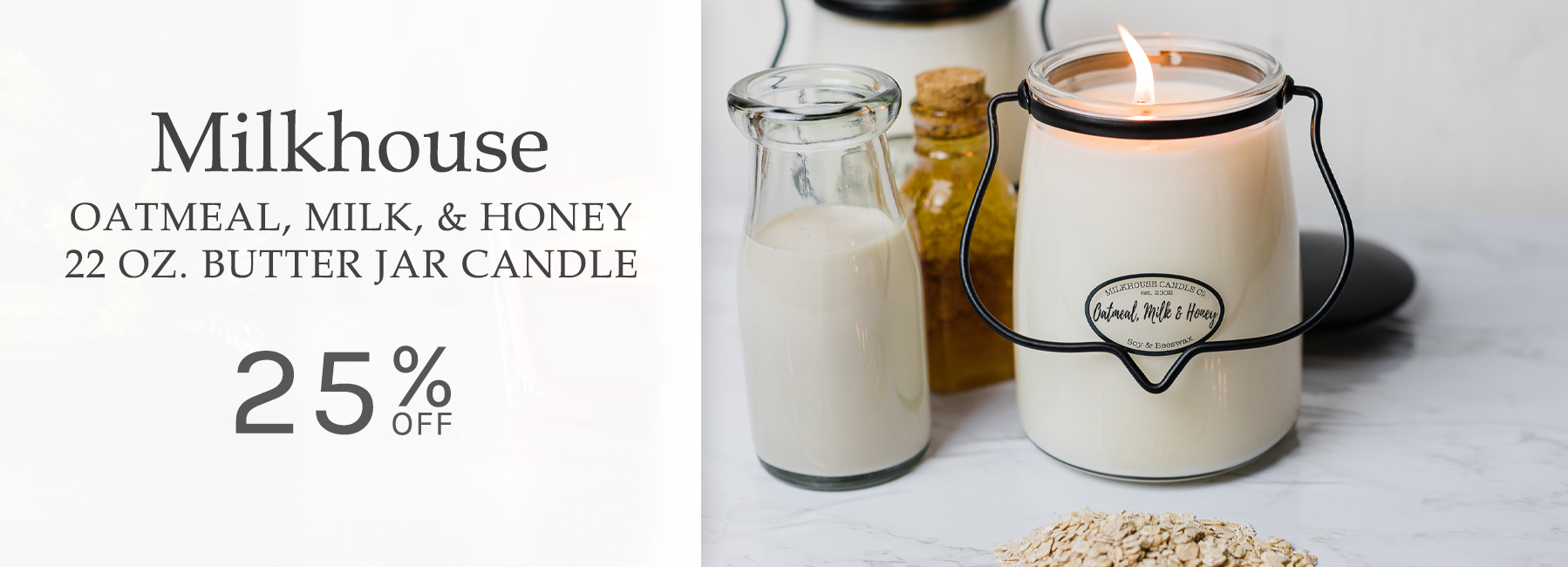 Milkhouse - Oatmeal Milk and Honey 22 Ounce Butter Jar Candle - 25 Percent OFF