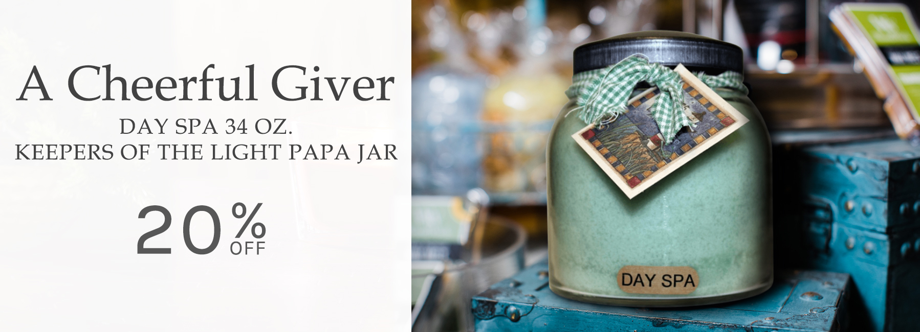 A Cheerful Giver - Day Spa 34 Ounce Keepers of the Light Papa Jar Candle - 20 Percent OFF