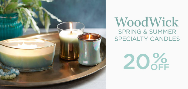 WoodWick - Spring and Summer Specialty Candles - 20 Percent OFF