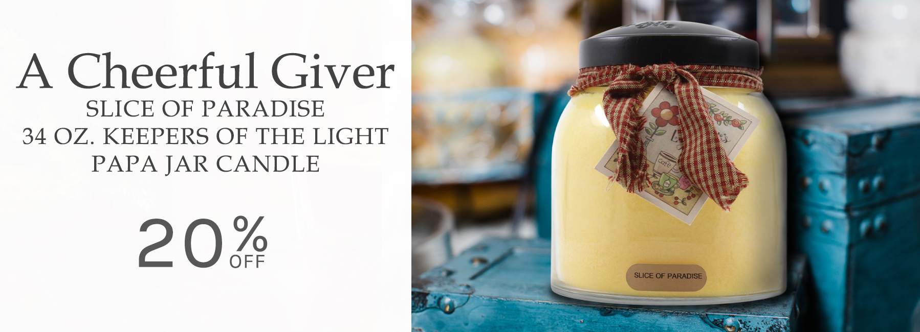 A Cheerful Giver - Slice of Paradise 34 Ounce Keepers of the Light Papa Jar Candles - 20 Percent OFF