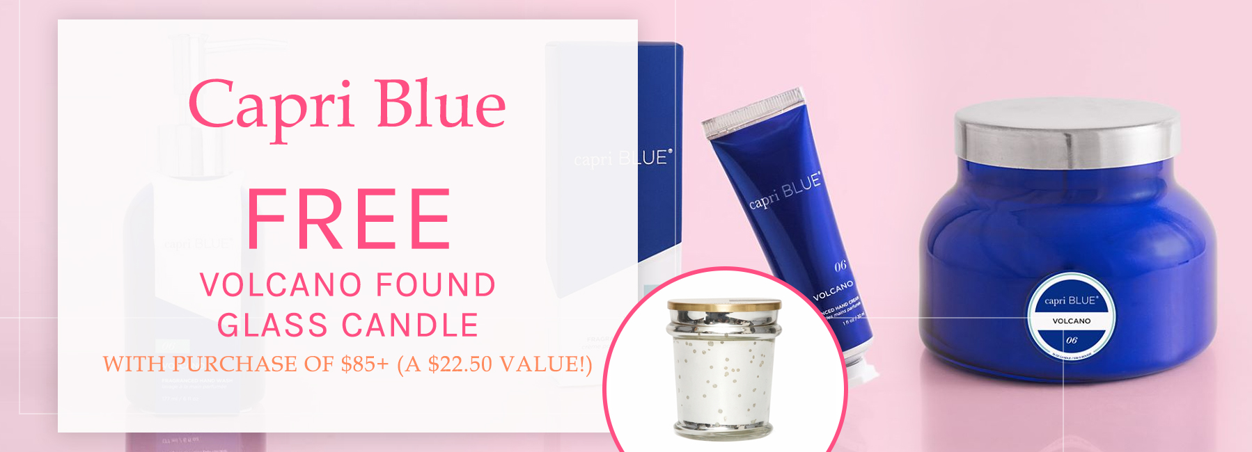 Capri Blue - FREE Volcano Found Glass Candle - with Purchase of $85+ - A $22.50 Value*
