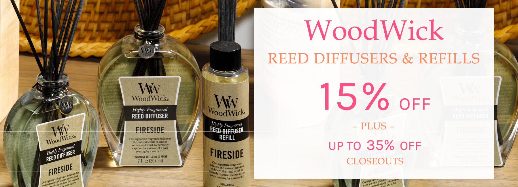 WoodWick - Reed Diffusers - 15 Percent OFF  - Plus Up To 35 Percent OFF Closeouts