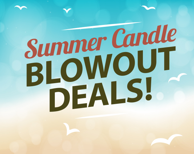 Summer Candle BLOWOUT DEALS!