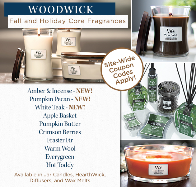 WoodWick Fall and Holiday Core Fragrances - Site-Wide Coupon Codes Apply - NEW Amber and Incense - NEW Pumpkin Pecan - NEW White Teak - Apple Basket - Pumpkin Butter - Crimson Berries - Frasier Fir - Warm Wool - Everygreen - Hot Toddy - Available in Jar Candles - HearthWick - Diffusers - Wax Melts