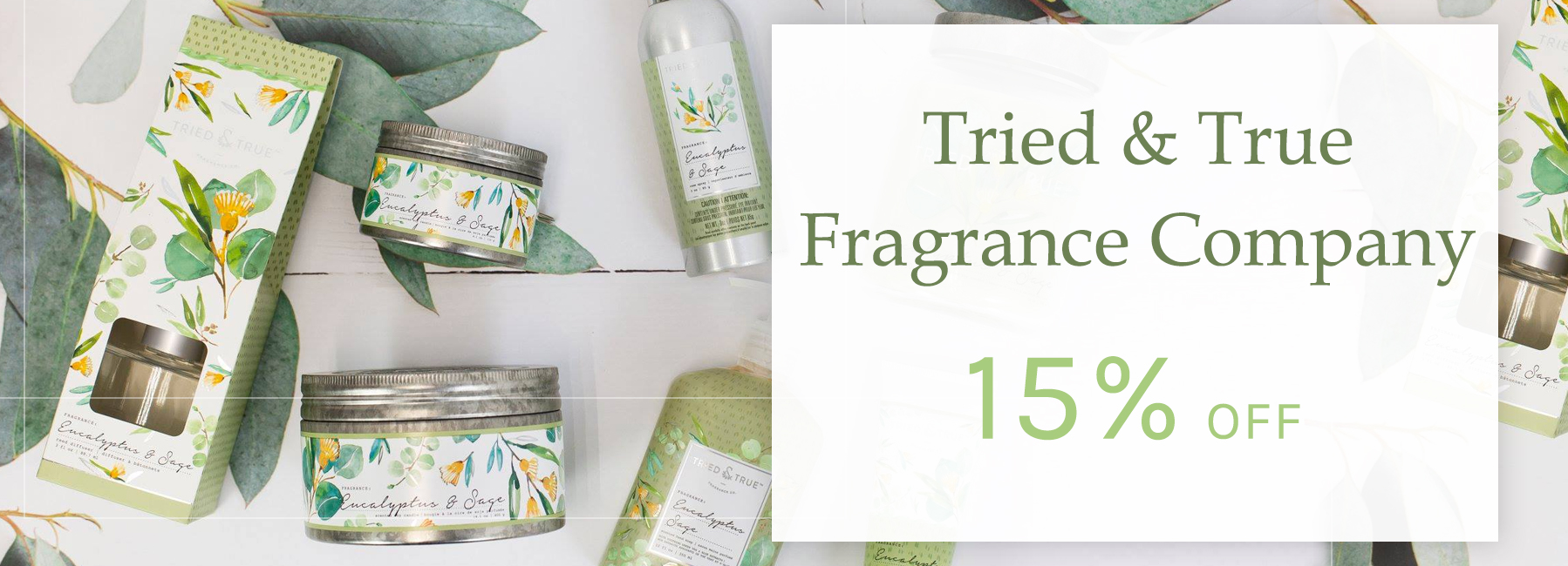 Tried and True Fragrance Company - 15 Percent OFF