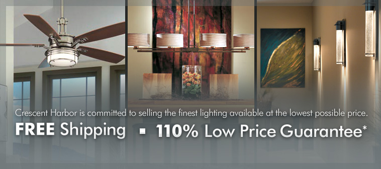 Crescent Harbor is committed to selling the finest lighting available at the lowest price possible price. Free Shipping - 110% Low Price Guarantee