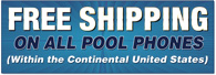 Free Shipping on All Pool Phones