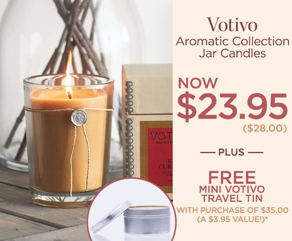 Votivo - Aromatic Collection Jar Candles - NOW $23.95 - $28.00 - Plus FREE Mini Votivo Travel Tin with Purchase of $35.00 - A $3.95 Value*